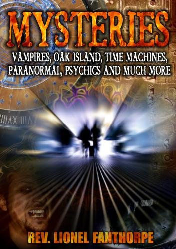 Mysteries: Vampires, Oak Island, Time Machines, Psychics and Much More